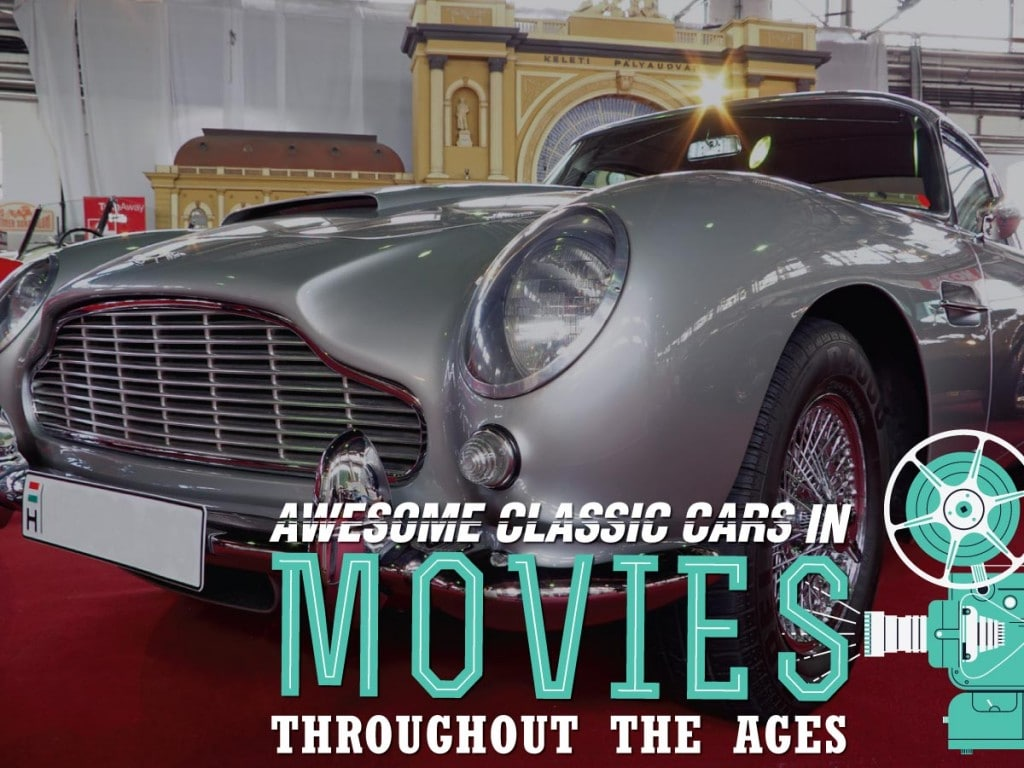 Awesome Classic Cars in Movies Throughout the Ages