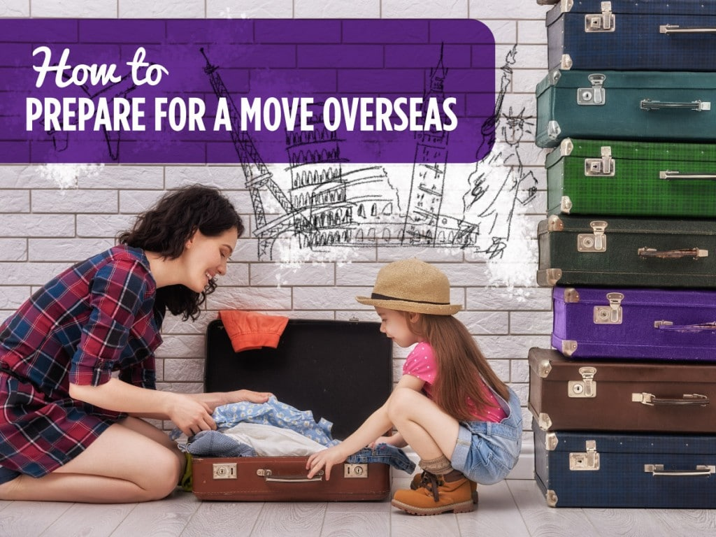 How To Prepare For A Move Overseas Image