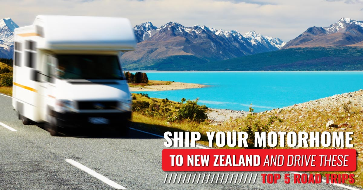 Ship Your Motorhome to New Zealand-and-Drive-These-Top-5-Road-Trips